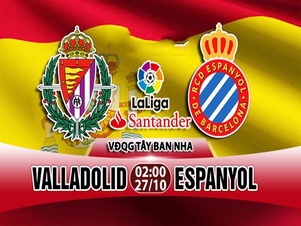 Nhận định Valladolid vs Espanyol