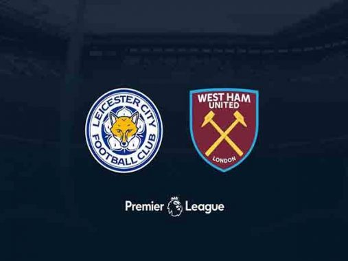 Nhận định Leicester City vs West Ham