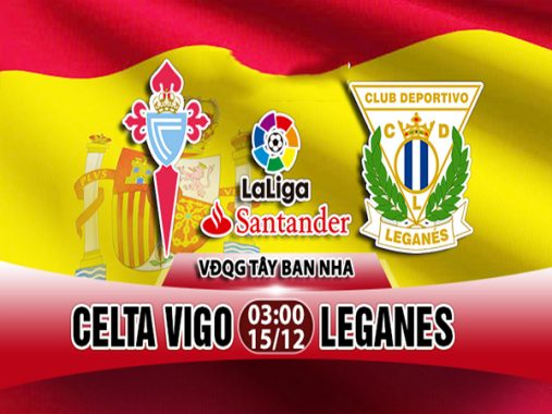 Nhận định Celta Vigo vs Leganes, 03h00 ngày 15/12
