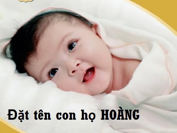 Gợi ý đặt tên con họ Hoàng hay, đẹp và ý nghĩa nhất