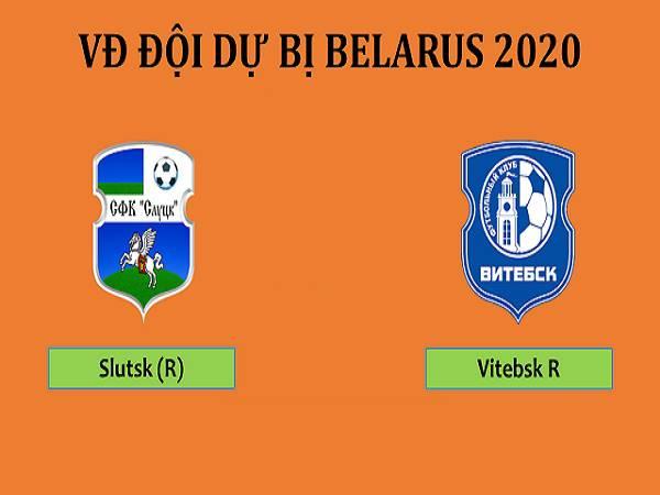 Nhận định Slutsk (R) vs Vitebsk (R), 19h00 ngày 10/4