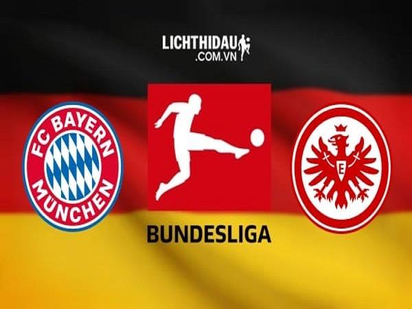Nhận định Bayern Munich vs Eintracht Frankfurt 23h30, 23/05 (VĐQG Đức)