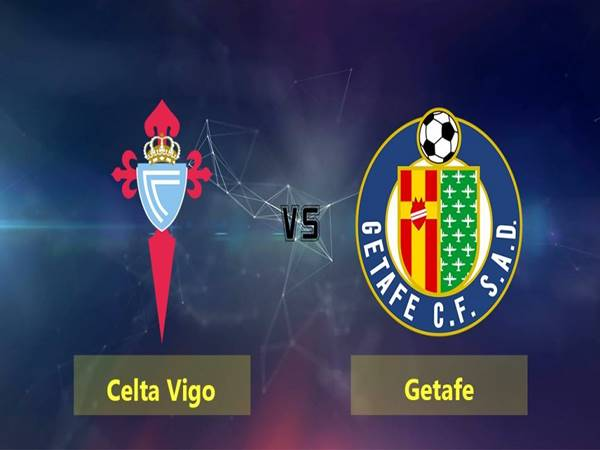 Nhận định Celta Vigo vs Getafe, 01h00 ngày 13/5